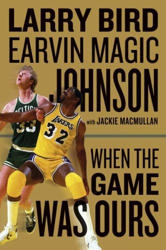 When  The Game  Was   Ours  .....   Book  written  jointly  by   Magic  Johnson   and  Larry   Bird   in  conjunction  with  Jackie Mullan  .